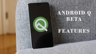 Photo of Android Q Beta: The New Features Are Really Impressive