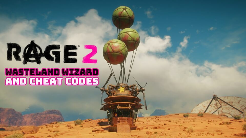 Rage 2 Wasteland Wizard Cheat Codes
