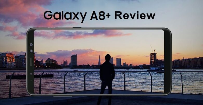 Samsung Galaxy A8 Plus Review