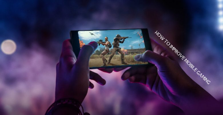 Tips to Improve Mobile Gaming